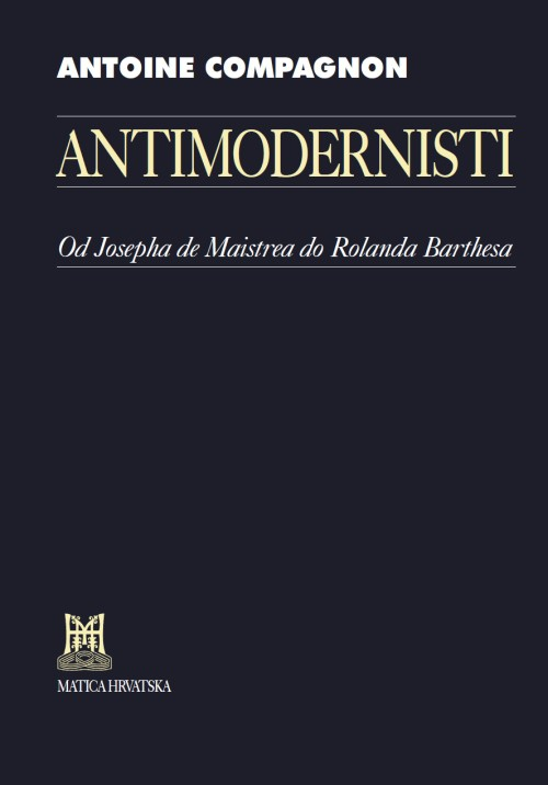Antimodernisti: Od Josepha de Maistrea do Rolanda Barthesa